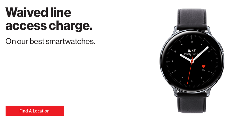 Waived line access charge on our best smartwatches.